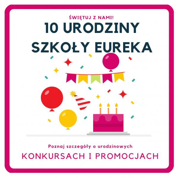 10 urodziny Szkoły Eureka