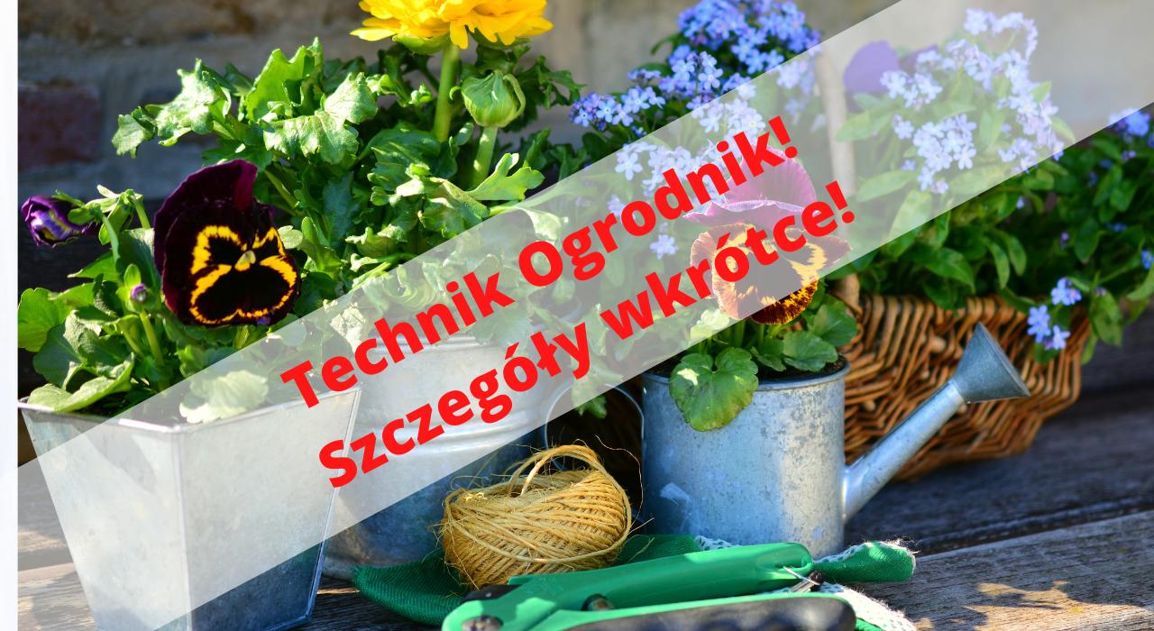 Technik ogrodnik